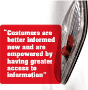 """Customer are better informed now and are empowered by having greater access to information"""